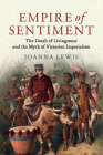 Empire of Sentiment: The Death of Livingstone and the Myth of Victorian Imperialism Cover Image