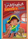 The Imaginative Explorer's Guide to the Attic Cover Image