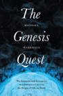 The Genesis Quest: The Geniuses and Eccentrics on a Journey to Uncover the Origin of Life on Earth Cover Image