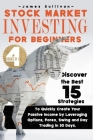 Stock Market Investing for Beginners: 4 Books in 1: Discover the Best 15 Strategies to Quickly Create Your Passive Income by Leveraging Options, Forex Cover Image