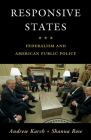 Responsive States: Federalism and American Public Policy Cover Image