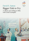 Bigger Fish to Fry: A Theory of Cooking as Risk, with Greek Examples Cover Image