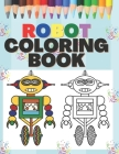 Robot Coloring Book: Fun Robots Coloring Books for Kid & Toddlers - Coloring pages for kids ages 4-8 Cover Image