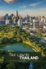 Tax Law in Thailand: The pratical guide to learn taxes in Thailand (First Edition) Cover Image