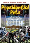 Presidential Pets: The History of the Pets in the White House Cover Image