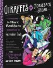 Giraffes on Horseback Salad: Salvador Dali, the Marx Brothers, and the Strangest Movie Never Made Cover Image