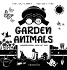I See Garden Animals: Bilingual (English / Filipino) (Ingles / Filipino) A Newborn Black & White Baby Book (High-Contrast Design & Patterns) Cover Image
