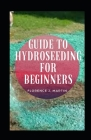 Guide To Hydroseeding For Beginners Cover Image