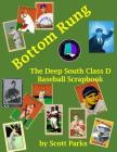Bottom Rung: The Deep South Class D Baseball Scrapbook Cover Image