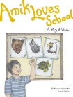 Amik Loves School: A Story of Wisdom Cover Image