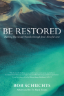 Be Restored: Healing Our Sexual Wounds Through Jesus' Merciful Love Cover Image