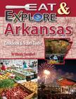 Eat & Explore Arkansas: Cookbook & Travel Guide (Eat & Explore State Cookbook #1) Cover Image