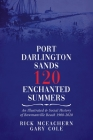 Port Darlington Sands 120 Enchanted Summers: An Illustrated & Social History of Bowmanville Beach 1900-2020 Cover Image