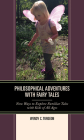 Philosophical Adventures with Fairy Tales: New Ways to Explore Familiar Tales with Kids of All Ages Cover Image