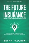 The Future of Insurance: From Disruption to Evolution: Volume I. The Incumbents Cover Image