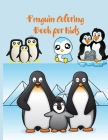Penguin Coloring Book for Kids: Cute and Easy Colouring Book for Toddler and Kids (Kids Coloring Book) Cover Image
