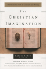 The Christian Imagination: The Practice of Faith in Literature and Writing Cover Image