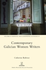 Contemporary Galician Women Writers (Studies in Hispanic and Lusophone Cultures #39) Cover Image