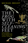 The Frog with Self-Cleaning Feet: And Other Extraordinary Tales from the Animal World Cover Image