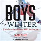 The Boys of Winter: The Untold Story of a Coach, a Dream, and the 1980 U.S. Olympic Hockey Team Cover Image