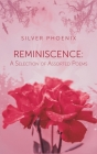 Reminiscence: A Selection of Assorted Poems Cover Image