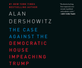 The Case Against the Democratic House Impeaching Trump Cover Image