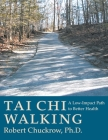 Tai Chi Walking: A Low-Impact Path to Better Health Cover Image
