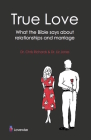 True Love: Relationships & Marriage God's Way Cover Image