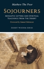 Sojourners: Monastic Letters and Spiritual Teachings from the Desert Cover Image
