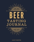 Beer Tasting Journal: Beer Tasting Logbook Over 120 Pages / 8 x 10 Format Cover Image