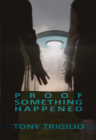 Proof Something Happened Cover Image