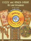Celtic and Anglo-Saxon Art and Ornament in Full Color [With CDROM] (Dover Electronic Clip Art) Cover Image