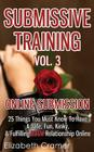 Submissive Training Vol. 3: Online Submission - 25 Things You Must Know To Have A Safe, Fun, Kinky, & Fulfilling BDSM Relationship Online Cover Image