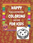 Happy Halloween Coloring Book For Kids: Toddlers (Halloween Book For Children) Cover Image