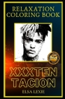 XXXTentacion Relaxation Coloring Book: A Great Humorous and Therapeutic 2021 Coloring Book for Adults Cover Image