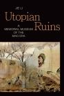 Utopian Ruins: A Memorial Museum of the Mao Era (Sinotheory) Cover Image