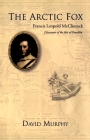 The Arctic Fox: Francis Leopold-McClintock, Discoverer of the Fate of Franklin Cover Image