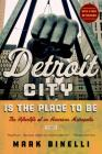 Detroit City Is the Place to Be: The Afterlife of an American Metropolis Cover Image