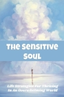 The Sensitive Soul: Life Strategies For Thriving In An Overwhelming World: Zoroastrianism Book Of Worship Cover Image
