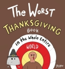 The Worst Thanksgiving Book in the Whole Entire World Cover Image