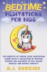Bedtime Meditations for Kids: The benefits of guided sleep meditation along with a collection of bedtime stories for children to fall asleep quickly Cover Image