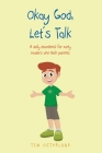 Okay God, Let's Talk: A daily devotional for early readers and their parents Cover Image