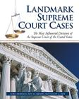 Landmark Supreme Court Cases: The Most Influential Decisions of the Supreme Court of the United States Cover Image