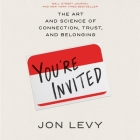 You're Invited Lib/E: The Art and Science of Cultivating Influence Cover Image