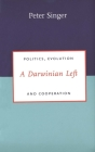 A Darwinian Left: Politics, Evolution and Cooperation (Darwinism Today Series) Cover Image