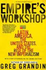 Empire's Workshop: Latin America, the United States, and the Rise of the New Imperialism (American Empire Project) Cover Image