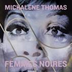 Mickalene Thomas: Femmes Noires Cover Image