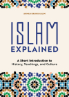 Islam Explained: A Short Introduction to History, Teachings, and Culture Cover Image