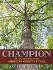 Champion: The Comeback Tale of the American Chestnut Tree Cover Image