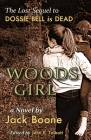 Woods Girl: The Lost Sequel to Dossie Bell is Dead Cover Image